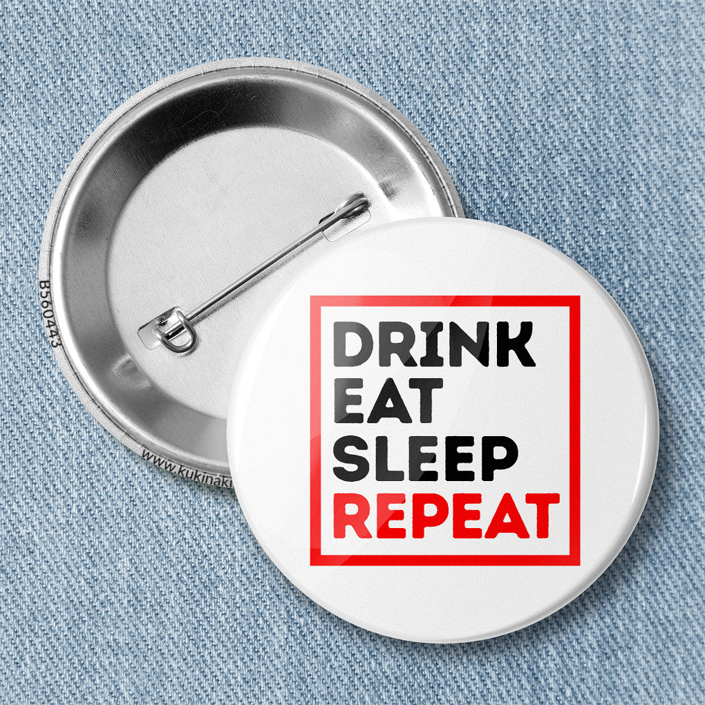 Значок «DRINK EAT SLEEP REPEAT» B560443